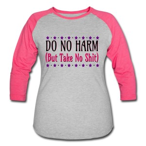 Do No Harm (But Take No Shit) - 3/4 Sleeve Baseball T-shirt Pink