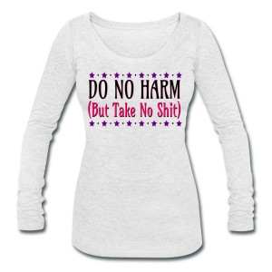 Do No Harm (But Take No Shit) - Scoop Neck Long Sleeve White