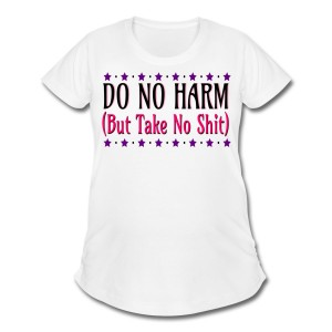 Do No Harm (But Take No Shit) - Scoop Neck Maternity T-shirt White