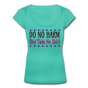 Do No Harm (But Take No Shit) - Scoop Neck T-shirt Teal