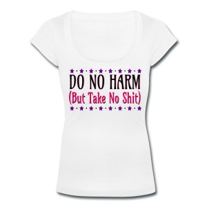 Do No Harm (But Take No Shit) - Scoop Neck T-shirt White