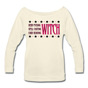 Herb Picking, Spell Casting, Card Reading WITCH - Wide Neck 3/4 Sleeve T-shirt Ivory
