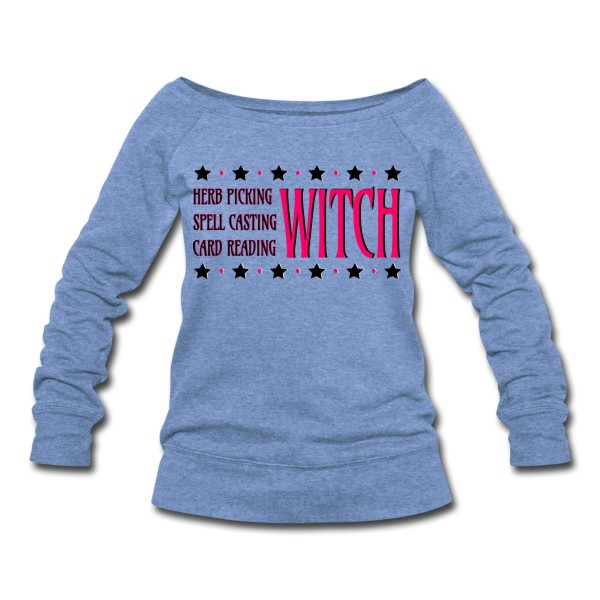 Herb Picking, Spell Casting, Card Reading WITCH - Wideneck Slouchy Sweatshirt Blue